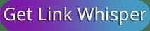 Get Link Whisper