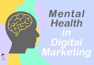 Mental Health in Digital Marketing