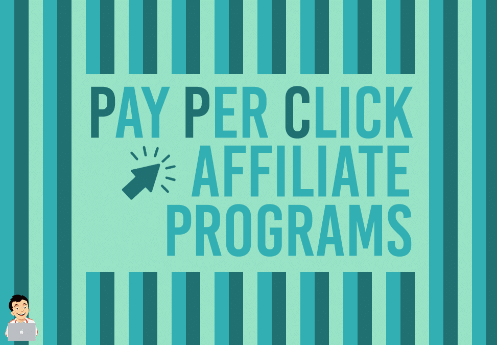 Best Pay Per Click Affiliate Programs To Check Out Today